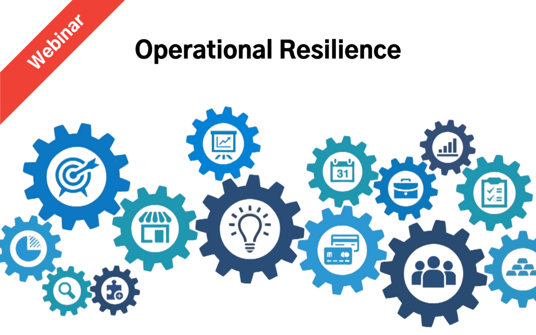 Introduction To Operational Resilience – A Series Of Webinars