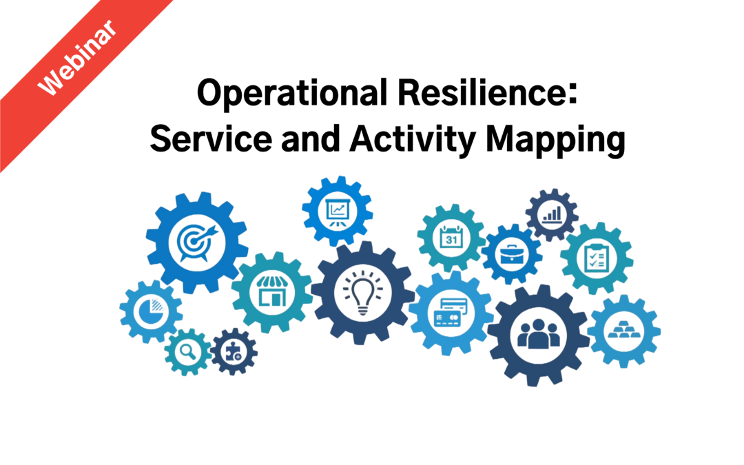 Operational Resilience Webinar: Service and Activity Mapping
