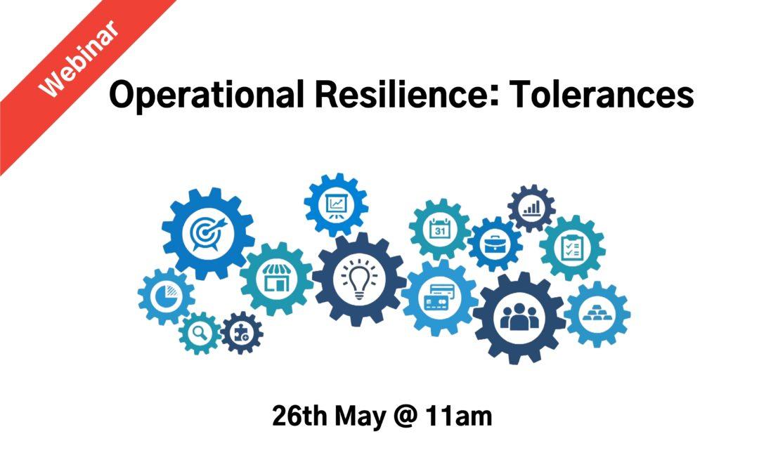 Operational Resilience Webinar: Tolerances
